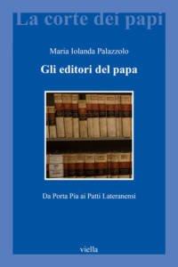 gli-editori-del-papa-da-porta-pia-ai-patti-lateranensi-maria-iolanda-palazzolo