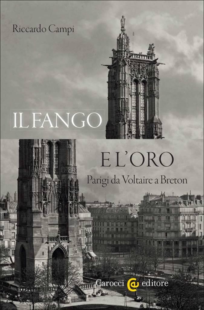 """""""Il fango e l'oro. Parigi da Voltaire a Breton"""" di Riccardo Campi"""