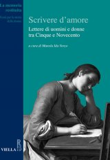 """""""Scrivere d'amore.Lettere di uomini e donne tra Cinque e Novecento"""" a cura di Manola Ida Venzo"""