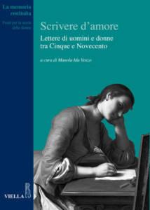 Scrivere d'amore.Lettere di uomini e donne tra Cinque e Novecento Manola Ida Venzo
