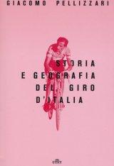 """""""Storia e geografia del Giro d'Italia"""" di Giacomo Pellizzari"""