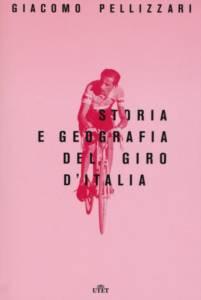 Storia e geografia del Giro d'Italia Giacomo Pellizzari
