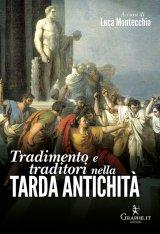 """""""Tradimento e traditori nella Tarda Antichità"""" di Luca Montecchio"""