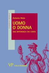 """""""Uomo o donna. Una differenza che conta"""" di Antonio Malo"""