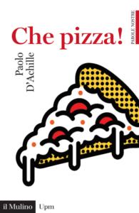 Che pizza! Paolo D'Achille