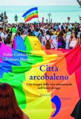 """""""Città arcobaleno. Una mappa della vita omosessuale nell'Italia di oggi"""" di Fabio Corbisiero"""