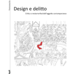 """Design e delitto. Critica e metamorfosi dell'oggetto contemporaneo"" di Francesca La Rocca"
