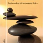 """""""Equilibrio.Storia curiosa di un concetto fisico"""" di Tommaso Castellani"""