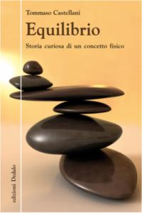Equilibrio.Storia curiosa di un concetto fisico Tommaso Castellani