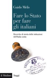 Fare lo Stato per fare gli italiani Ricerche di storia delle istituzioni dell'Italia unita Guido Melis