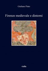 """""""Firenze medievale e dintorni"""" di Giuliano Pinto"""