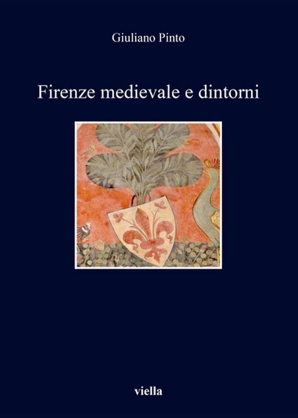 Firenze medievale e dintorni giuliano pinto for Firenze medievale