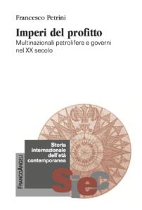 Imperi del profitto. Multinazionali petrolifere e governi nel XX secolo Francesco Petrini