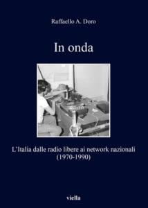 In onda. L'Italia dalle radio libere ai network nazionali Raffaello Ares Doro