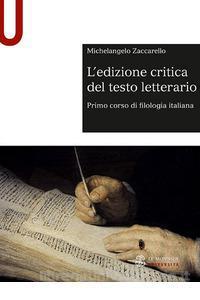 """""""L'edizione critica del testo letterario. Primo corso di filologia italiana"""" di Michelangelo Zaccarello"""