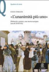 """""""«L'unanimità più uno».Plebisciti e potere, una storia europea(secoli XVIII-XX)"""" di Enzo Fimiani"""
