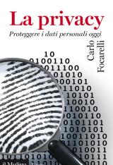 """""""La privacy. Proteggere i dati personali oggi"""" di Carlo Focarelli"""