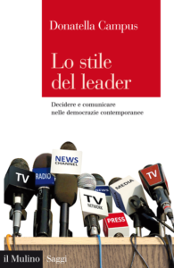 Lo stile del leader.Decidere e comunicare nelle democrazie contemporanee Donatella Campus