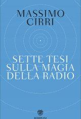 """""""Sette tesi sulla magia della radio"""" di Massimo Cirri"""