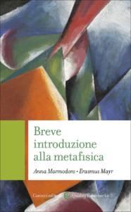 Breve introduzione alla metafisica Anna Marmodoro Erasmus Mayr