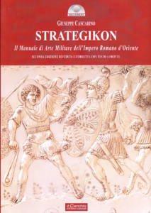 Strategikon. Manuale di Arte Militare dell'Impero Romano d'Oriente Giuseppe Cascarino