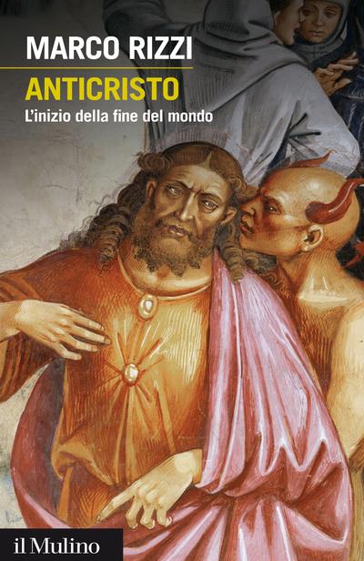 """""""Anticristo.L'inizio della fine del mondo"""" di Marco Rizzi"""