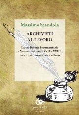"""""""Archivisti al lavoro"""" di Massimo Scandola"""