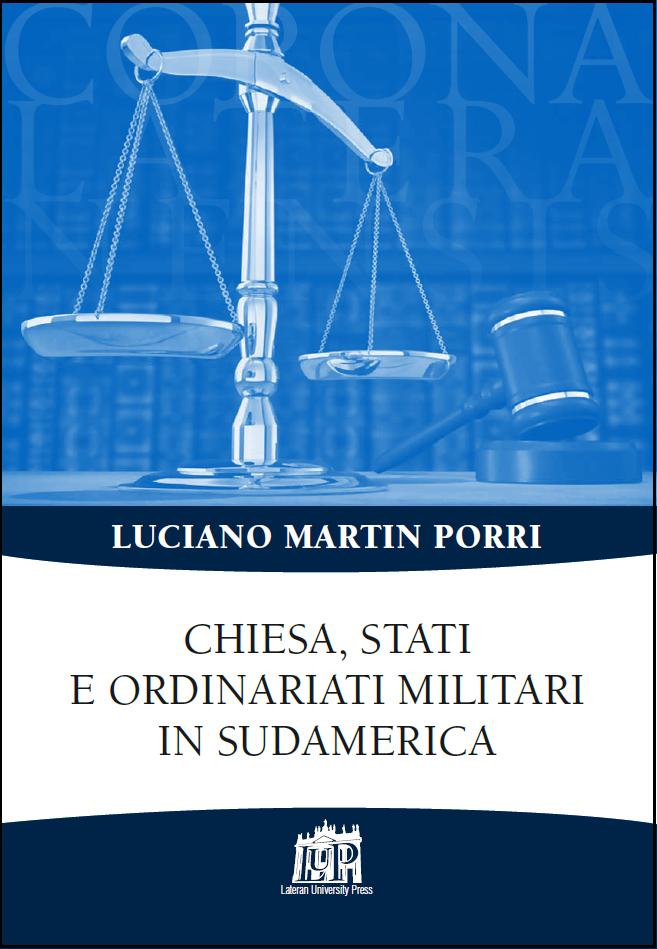 """""""Chiesa, Stati e Ordinariati Militari in Sudamerica"""" di Luciano Martin Porri"""