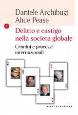 """""""Delitto e castigo nella società globale. Crimini e processi internazionali"""" di Daniele Archibugi e Alice Pease"""