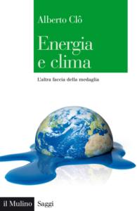 Energia e clima.L'altra faccia della medaglia, Alberto Clò