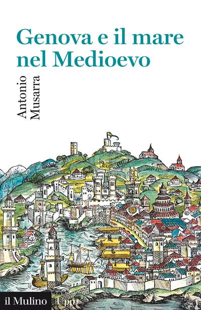 """""""Genova e il mare nel Medioevo"""" di Antonio Musarra"""