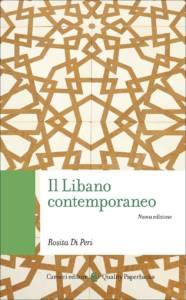 Il Libano contemporaneo.Storia, politica, società, Rosita Di Peri