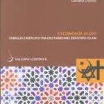 """""""L'economia di Dio. Famiglia e mercato tra cristianesimo, ebraismo, islam"""" di Gérard Delille"""