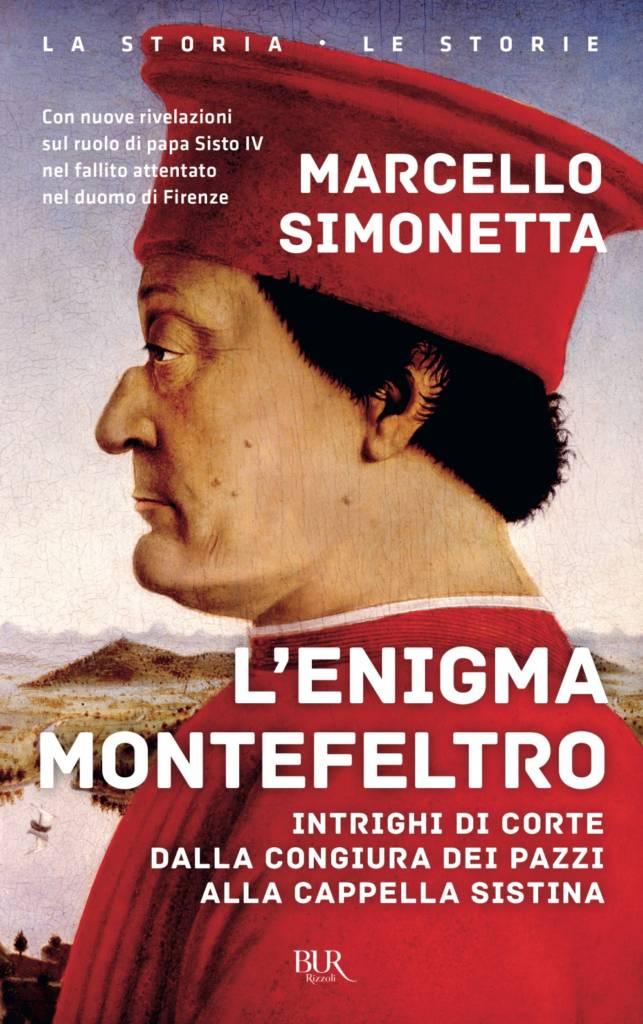 """""""L'Enigma Montefeltro. Intrighi di corte dalla congiura dei Pazzi alla Cappella Sistina"""" di Marcello Simonetta"""