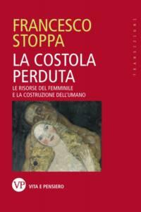 La costolaperduta.Le risorse del femminile e la costruzionedell'umano, Francesco Stoppa