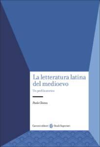 La letteratura latina del medioevo Paolo Chiesa