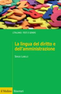 La lingua del diritto e dell'amministrazione Sergio Lubello