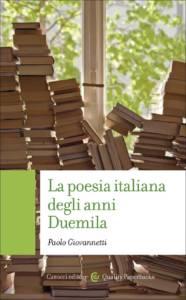 La poesia italiana degli anni Duemila.Un percorso di lettura, Paolo Giovannetti