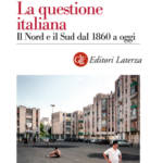 """""""La questione italiana. Il Nord e il Sud dal 1860 a oggi"""" di Francesco Barbagallo"""