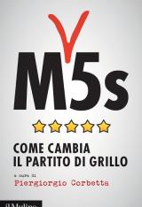 """""""M5s.Come cambia il partito di Grillo"""" di Piergiorgio Corbetta"""