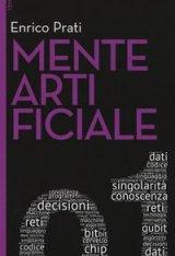 """""""Mente artificiale"""" di Enrico Prati"""