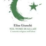 """""""Nel nome di Allah. L'autorità religiosa nell'Islam"""" di Elisa Giunchi"""