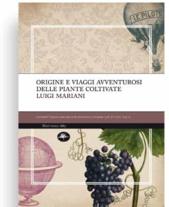 Origine e viaggi avventurosi delle piante coltivate Luigi Mariani