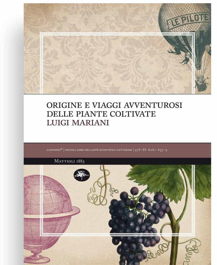"""""""Origine e viaggi avventurosi delle piante coltivate"""" di Luigi Mariani"""