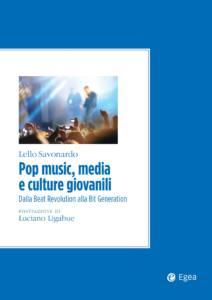 Pop music, media e culture giovanili. Dalla Beat Revolution alla Bit Generation Lello Savonardo