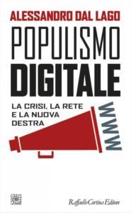 Populismo digitale.La crisi, la rete e la nuova destra, Alessandro Dal Lago