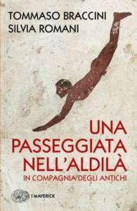 Una passeggiata nell'Aldilà in compagnia degli Antichi, Silvia Romani, Tommaso Braccini
