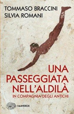 """""""Una passeggiata nell'Aldilà in compagnia degli Antichi"""" di Silvia Romani e Tommaso Braccini"""