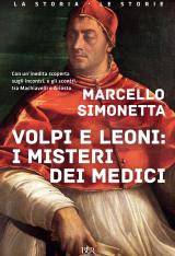 """""""Volpi e leoni. I misteri dei Medici"""" di Marcello Simonetta"""