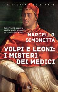 Volpi e leoni. I misteri dei Medici Marcello Simonetta